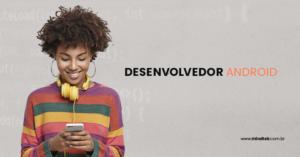 DESENVOLVEDOR ANDROID _ vaga rj