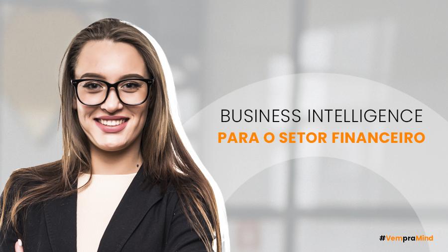 business intelligence e analise de dados para o setor financeiro
